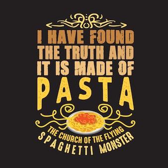 Pasta citaat en zeggen. ik heb de waarheid gevonden