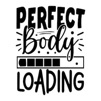 Perfect lichaam laden citaten illustratie premium vector design