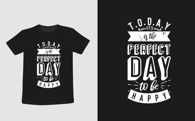 Perfecte dag inspirerende citaten typografie t-shirt