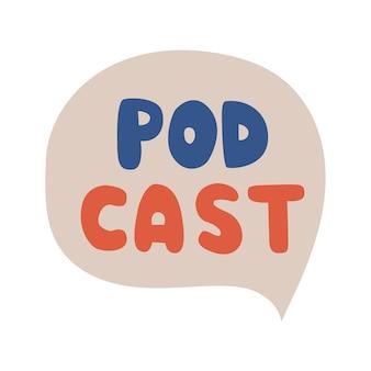 Podcast-bijschrift in de tekstballon omroepmedia die handgetekende illustratie hosten