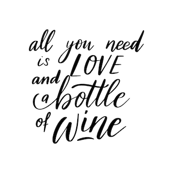 Positief grappig wijnspreuk voor postercafe-bar alles wat je nodig hebt is liefde en een fles wijnvectorcitaat