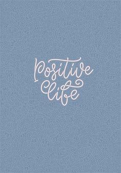 Positieve belettering slogan met doodle elementen. grappig citaat voor blog-, poster- en printontwerp. vector illustratie. vector illustratie