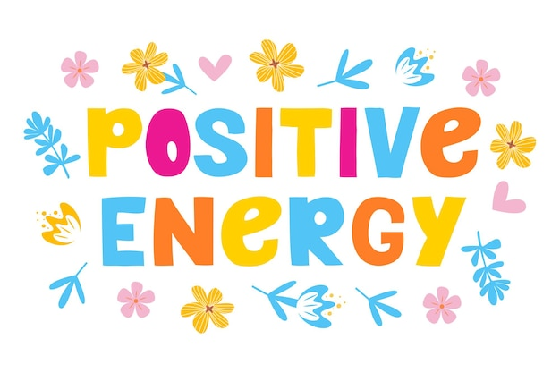 Positieve energie vector belettering motiverende zin positieve emoties slogan zin of citaat