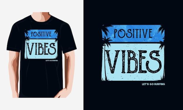 Positieve vibes citeert t-shirtontwerp