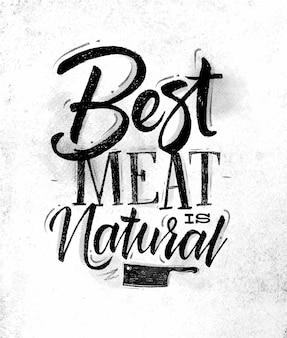 Poster belettering beste vlees is natuurlijke tekening in vintage stijl
