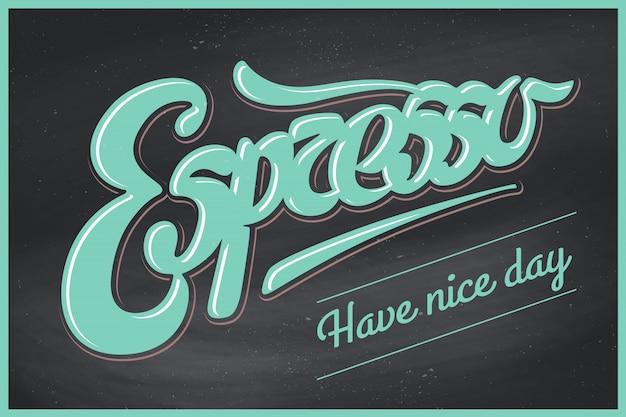 Poster koffie met hand getrokken belettering espresso en inscriptie een mooie dag verder