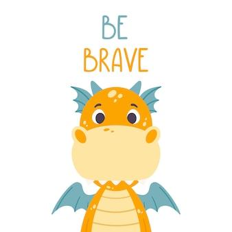 Poster met schattige oranje draak en hand getrokken belettering citaat - wees dapper.