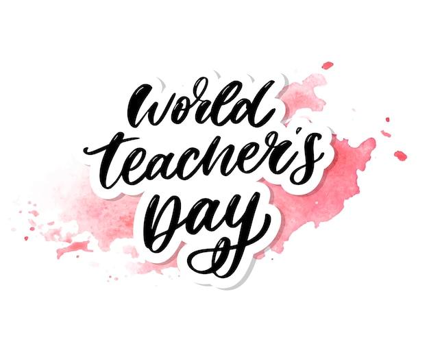 Poster voor wereld teacher's day belettering kalligrafie penseel vectorillustratie.