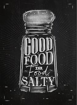 Poster zoutkelder belettering goed eten is zout voedsel, krijt