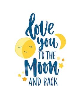 Postersjabloon voor kinderkamer met halve maan, sterren en love you to the moon and back inscriptie handgeschreven met elegant cursief kalligrafisch lettertype. plat kleurrijke kinderachtig vectorillustratie.