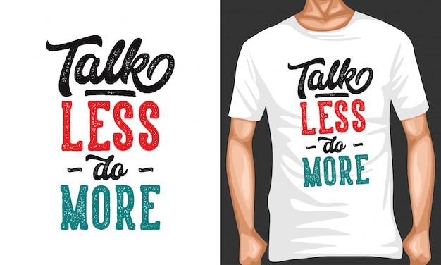 Praat minder doe meer belettering typografie quotes voor t-shirt design