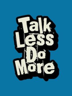 Praat minder, doe meer inspirerende creatieve motivatie offerte postersjabloon