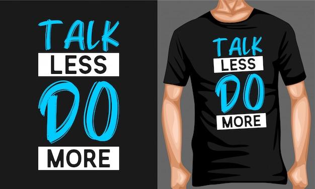 Praat minder, doe meer