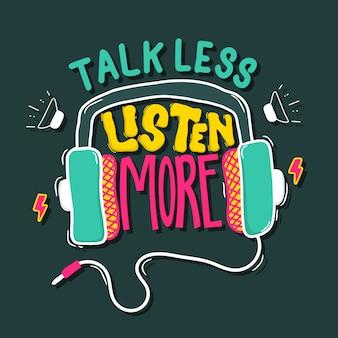 Praat minder, luister meer. citaat typografie belettering voor t-shirtontwerp