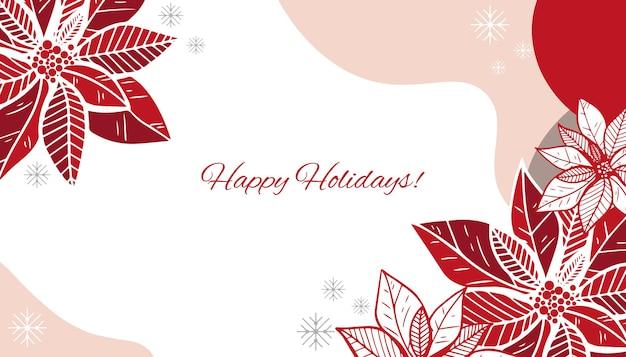 Prettige feestdagen of merry christmas-sjabloon met handgetekende decoratieve elementen, twijgen en poinsettia-bloemen.