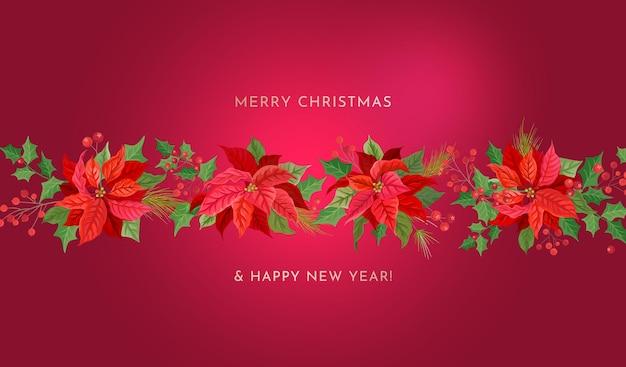 Prettige kerstdagen, gelukkig nieuwjaar vector achtergrond. winter poinsettia bloemenrand, holly berries, boomtakken. vakantie webbanner bloemenslinger, xmas sale design, uitnodigingssjabloon