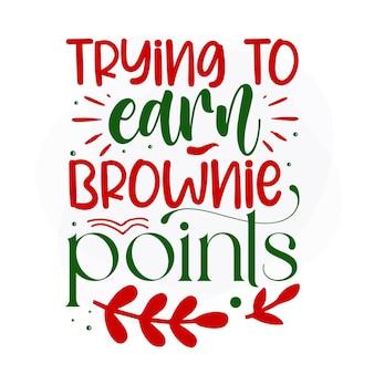 Proberen browniepunten te verdienen kerstcitaat premium vector