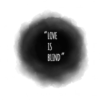 Qoute liefde is blind