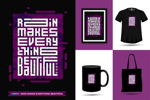 Quote inspiration t-shirt regen maakt alles mooi om af te drukken. moderne typografie belettering verticale ontwerpsjabloon