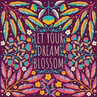 Quote laat je droom bloeien, ingelijst in de hand getekend