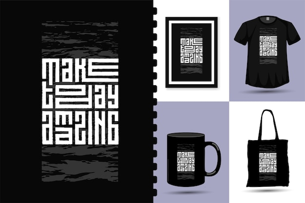 Quote make today amazing, trendy typografie verticale ontwerpsjabloon voor print t-shirt mode kleding poster en merchandise set