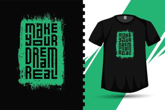 Quote make your dream real. trendy typografie verticale ontwerpsjabloon