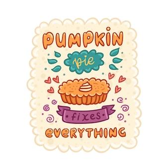 Quote pompoentaart repareert alles met pompoentaart traditioneel amerikaans thanksgiving-dagdessert
