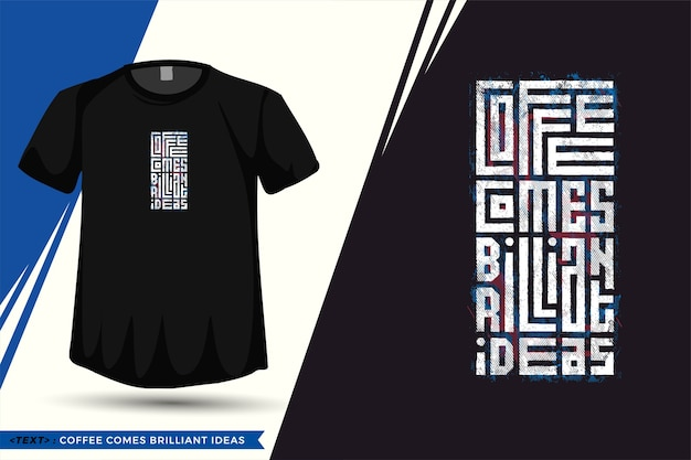 Quote tshirt koffie komt briljante ideeën. trendy typografie verticale ontwerpsjabloon