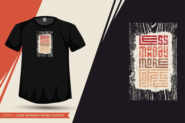 Quote tshirt minder maandag meer koffie. trendy typografie belettering verticale ontwerpsjabloon voor print t-shirt mode kleding, draagtas, mok en merchandise