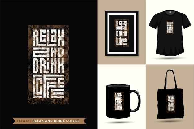 Quote tshirt ontspan en drink koffie. trendy typografie belettering verticale ontwerpsjabloon voor print t-shirt mode kleding, draagtas, mok en merchandise