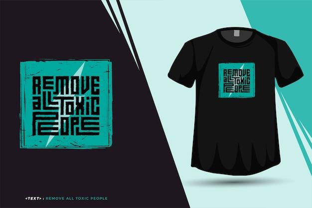 Quote tshirt verwijder alle giftige mensen trendy typografie verticale ontwerpsjabloon voor print t-shirt mode kleding poster en merchandise