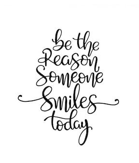Quote wees de reden waarom iemand vandaag glimlacht. vector illustratie