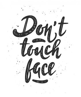 Raak het gezicht niet aan. hand getekend motiverende tekst