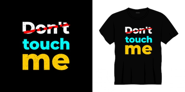 Raak me niet aan typografie t-shirt design