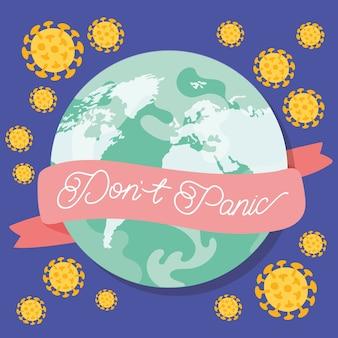 Raak niet in paniek belettering campagne met aarde planeet en covid19 deeltjes vector illustratie ontwerp