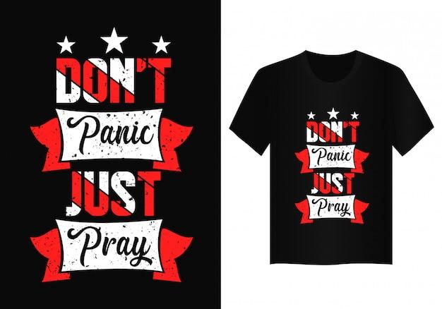 Raak niet in paniek, bid gewoon t-shirtontwerp