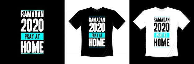 Ramadan 2020 bid thuis typografie t-shirtontwerp