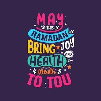 Ramadan belettering ontwerp ramadan brengt vreugde, gezondheid en rijkdom