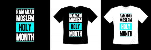 Ramadan moslim heilige maand typografie t-shirt design
