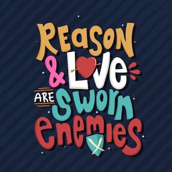 Reden en liefde zijn gezworen vijanden