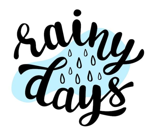 Regenachtige dagen hand belettering offerte