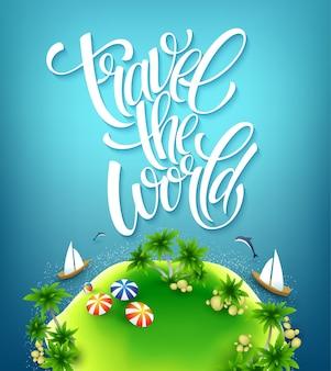 Reis de wereld rond. handgemaakte letters. eiland met palmbomen. zeestrand.