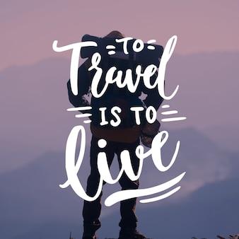 Reizen belettering om te reizen is om te leven