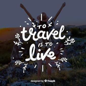 Reizen is leven