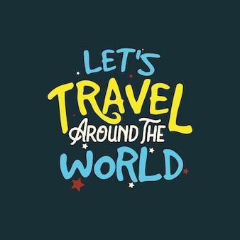 Reizen wereld citaat kleurrijke typografie.