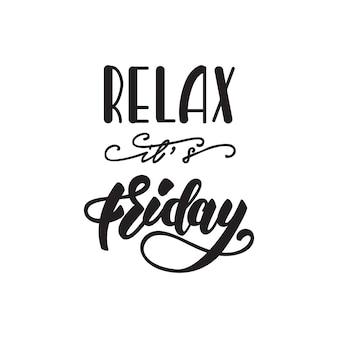 Relax, het is een vrijdag-opschriftposter