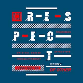 Respect kunst typografie t-shirt ontwerp