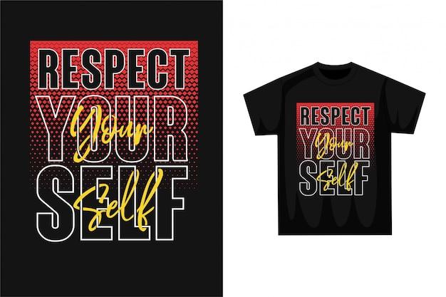 Respecteer je zelf - grafisch t-shirt