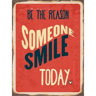 Retro metalen bord wees glimlach de reden iemand vandaag