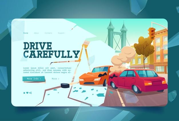 Rijd voorzichtig banner met auto-ongeluk op de bestemmingspagina van de stadsstraat met cartoonillustratio...